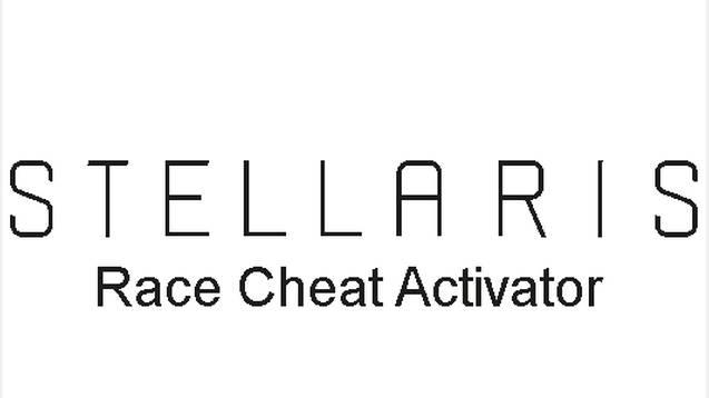 Race Cheat Activator For Stellaris - Stellaris mod